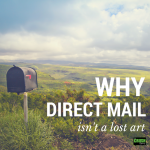Why Direct Mail is NOT a Lost Art